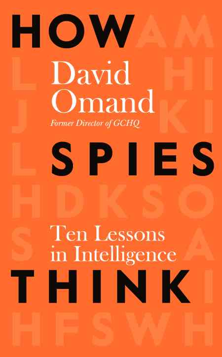 David Omand How Spies Think